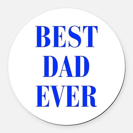 best-dad-ever-BOD-BLUE Round Car Magnet