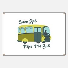 Save Gas, Take The Bus Banner
