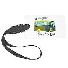 Save Gas, Take The Bus Luggage Tag