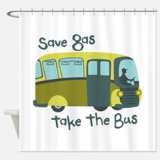 Save Gas, Take The Bus Shower Curtain