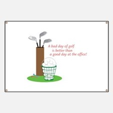Bad Day Of Golf Banner
