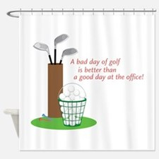 Bad Day Of Golf Shower Curtain