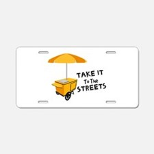 Take It To The Streets Aluminum License Plate