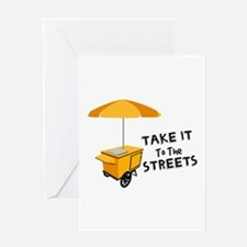 Take It To The Streets Greeting Cards