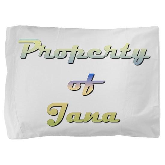 Property Of Jana Female Pillow Sham