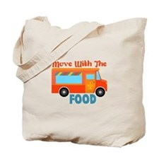 Move With The Food Tote Bag