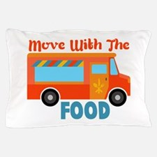 Move With The Food Pillow Case