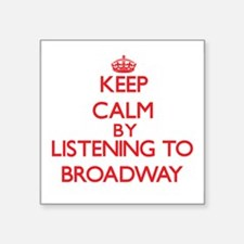 Keep calm by listening to BROADWAY Sticker