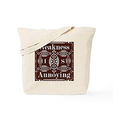 Weakness Is Annoying Dark Brown 12 x 12 Tote Bag