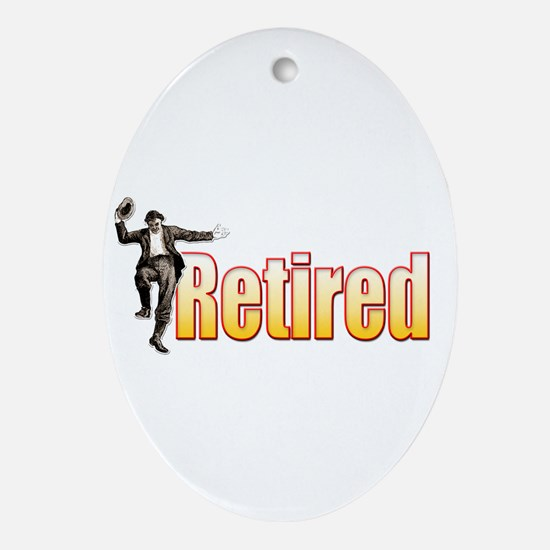 Retired!... Oval Ornament