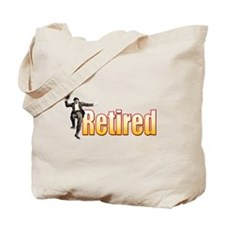 Retired!... Tote Bag