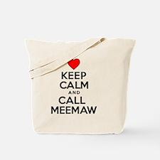 Keep Calm Call Meemaw Tote Bag