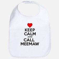 Keep Calm Call Meemaw Bib