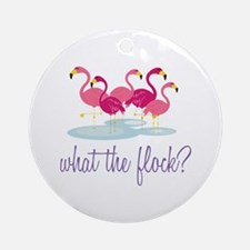 What The Flock Ornament (Round)