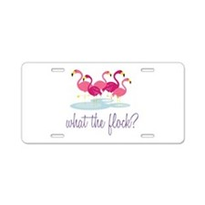 What The Flock Aluminum License Plate