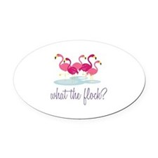 What The Flock Oval Car Magnet