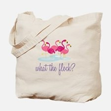 What The Flock Tote Bag