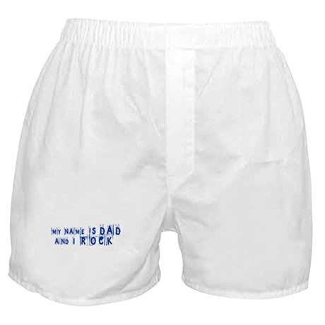 """""""My Name Is Dad and I Rock"""" Boxer Shorts"""