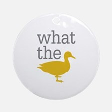 What The Duck? Ornament (Round)