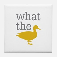 What The Duck? Tile Coaster