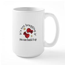 Its Not Bragging Mugs