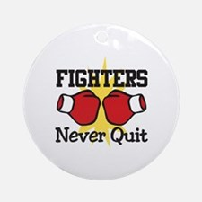 Fighters Never Quit Ornament (Round)