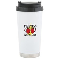 Fighters Never Quit Travel Mug