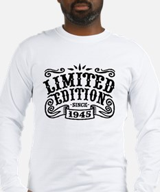 Limited Edition Since 1945 Long Sleeve T-Shirt