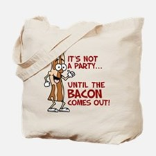 Not A Party Until Bacon Tote Bag