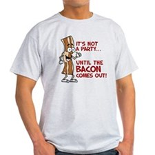 Not A Party Until Bacon T-Shirt