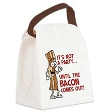 Not A Party Until Bacon Canvas Lunch Bag