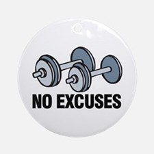 No Excuses Ornament (Round)