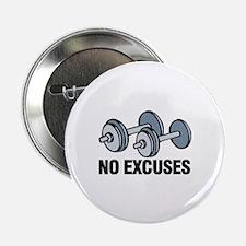 """No Excuses 2.25"""" Button"""