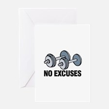 No Excuses Greeting Cards