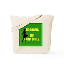 NO farms no farm girls funny woman Tote Bag