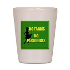 NO farms no farm girls funny woman Shot Glass