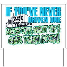 Trucker Back Off Yard Sign