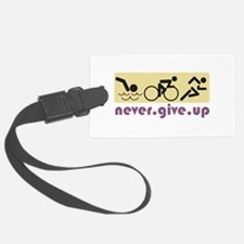 Never Give Up Luggage Tag
