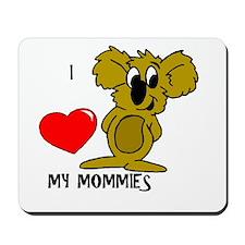 I love my Mommies Koala Mousepad