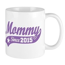 Mommy 2015 Small Mug