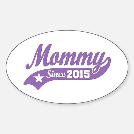 Mommy 2015 Sticker (Oval)