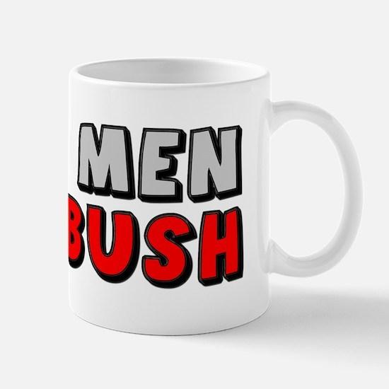"""""""Real Men Like Bush"""" Mug"""