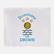 Dominate or Drown Throw Blanket