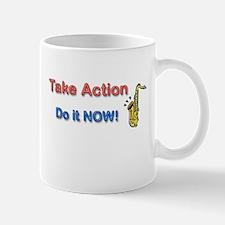 Take Action Do It Now! Mug