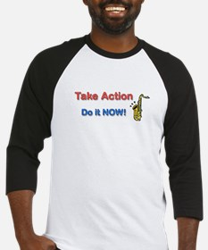 Take Action Do It Now! Baseball Jersey