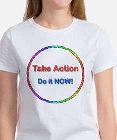 Take Action Do It Now! Women's T-Shirt