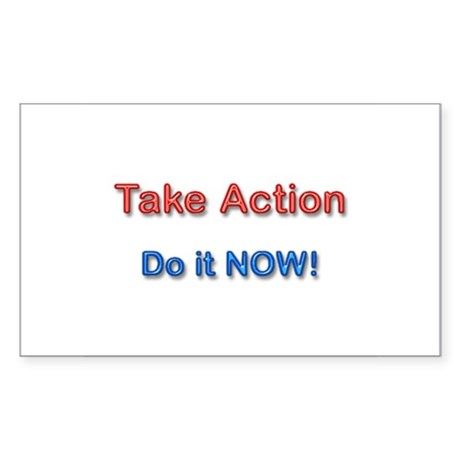 Take Action Do It Now! Rectangle Sticker