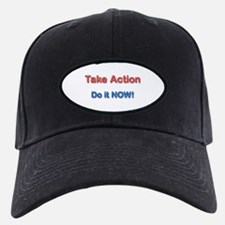 Take Action Do It Now! Baseball Hat