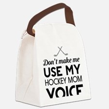 Hockey mom voice Canvas Lunch Bag