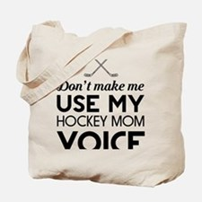 Hockey mom voice Tote Bag